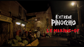 EXTREME PINOCCHIO - Making of